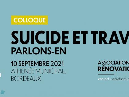 COLLOQUE – SUICIDE ET TRAVAIL : PARLONS-EN !
