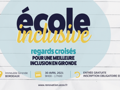 CONFÉRENCE – ÉCOLE INCLUSIVE : REGARDS CROISÉS POUR UNE MEILLEURE INCLUSION EN GIRONDE