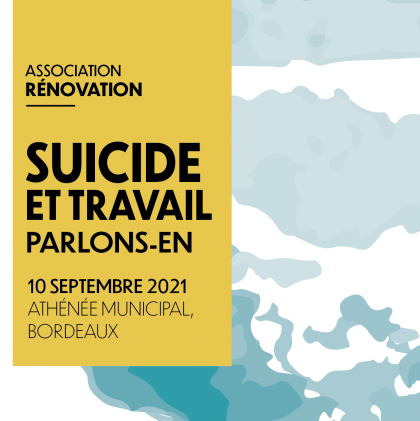 COLLOQUE – SUICIDE ET TRAVAIL : PARLONS-EN ! 10 SEPTEMBRE 2021