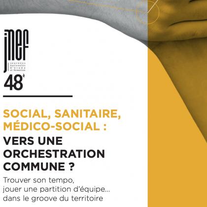 SOCIAL, SANITAIRE, MÉDICO-SOCIAL : VERS UNE ORCHESTRATION COMMUNE ?  6-7-8 OCTOBRE 2021